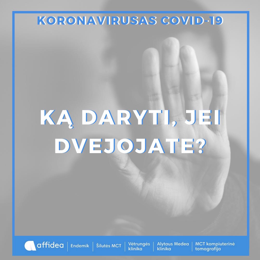 Koronavirusas. Ką daryti, jei dvejojate?